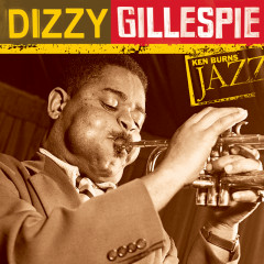 Ken Burns Jazz: The Definitive Dizzy Gillespie - Dizzy Gillespie