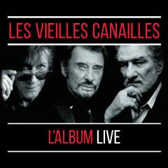 Les Vieilles Canailles : Le Live - Jacques Dutronc, Johnny Hallyday, Eddy Mitchell
