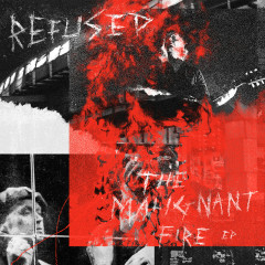 The Malignant Fire - Refused