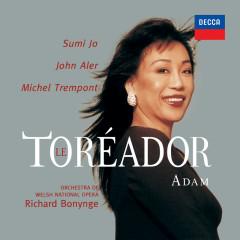 Adam: Le toreador (Opera Gala – Volume 1) - Sumi Jo, Richard Bonynge