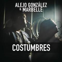 Costumbres - Alejandro González,Marbelle