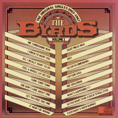 THE ORIGINAL SINGLES 1965 - 1967 Volume I - The Byrds