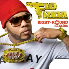 Right Round (feat. Ke$ha) [Remixes] - Flo Rida