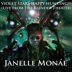 Violet Stars Happy Hunting!!! (Live at the Blender Theater) - Janelle Monaé
