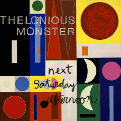Next Saturday Afternoon - Thelonious Monster