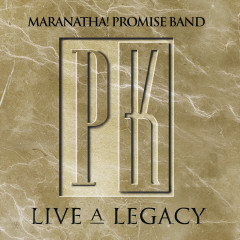 Promise Keepers - Live A Legacy - Maranatha! Promise Band