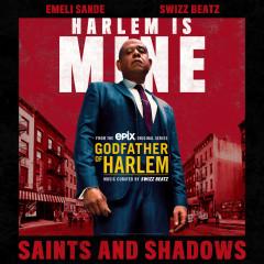 Saints and Shadows - Godfather of Harlem, Emeli Sandé, Swizz Beatz