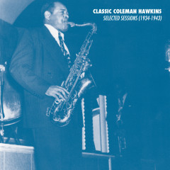 Selected Sessions (1934-1943) - Coleman Hawkins