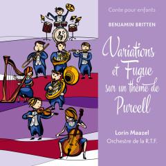 Conte pour enfants - Britten: Variations et fugue sur un thème de Purcell - Lorin Maazel, Paris National Orchestra