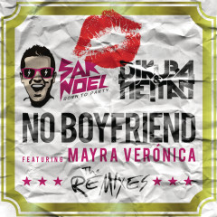 No Boyfriend (Remixes) - Sak Noel, DJ Kuba, Neitan, Mayra Verónica