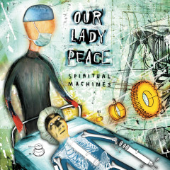 Spiritual Machines 20th Anniversary - Our Lady Peace