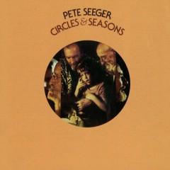 Circles & Seasons - Pete Seeger
