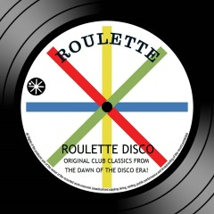 Roulette Disco: Original Club Classics From The Dawn Of The Disco Era - Various Artists