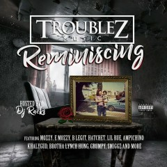 Reminiscing - Troublez