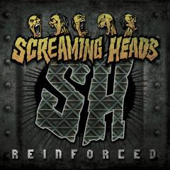 Reinforced - Screaming Heads