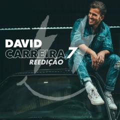 7- Reedição - David Carreira