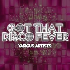 Got That Disco Fever - Various Artists