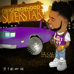 Neighborhood Superstar - Lil Cali