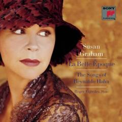 La Belle Époque: The Songs of Reynaldo Hahn - Susan Graham, Roger Vignoles