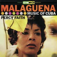 Malaguenã: Music of Cuba - Percy Faith & His Orchestra
