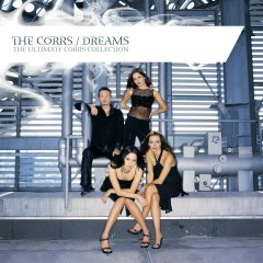 Dreams - The Ultimate Corrs Collection - The Corrs
