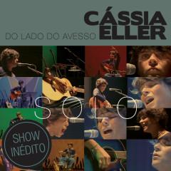Do Lado Do Avesso – Cássia Eller – SOLO - Cássia Eller