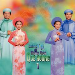 Chúng Ta Đi Mang Theo Quê Hương - Vol. 1 - Various Artists