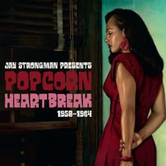 Jay Strongman Presents Popcorn Heartbreak - Various Artists