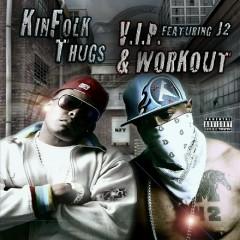 V.I.P. & Workout (feat. J2 & Plug-E-Fresh) - Kinfolk Thugs