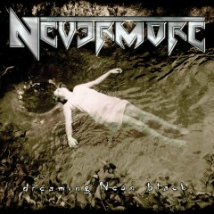 Dreaming Neon Black - Nevermore
