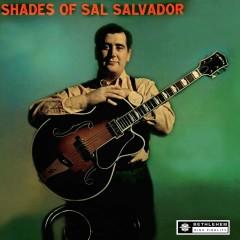 Shades of Sal Salvador (2013 Remastered Version) - Sal Salvador