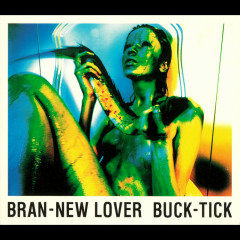 Bran-New Lover - Buck-Tick