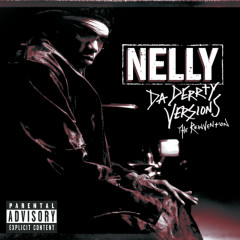 Da Derrty Versions: The Re-invention - Nelly