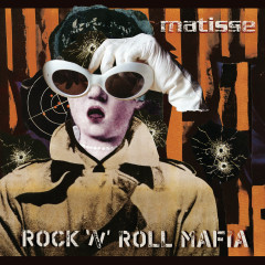 Rock N Roll Mafia - Matisse