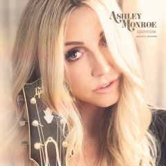 Sparrow (Acoustic Sessions) - Ashley Monroe