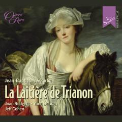 Weckerlin: La Laitiere de Trianon - Joan Rodgers, Yann Beuron, Jeff Cohen