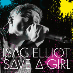 Save a Girl - Isac Elliot