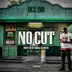 No Cut - Dee Boi