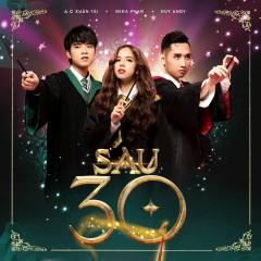 Sau 30 (Single) - A.C Xuân Tài, Duy Andy, Mina Phan