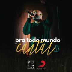 Pra Todo Mundo Cantar III (Ao Vivo) - Weslei Santos
