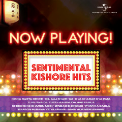 Now Playing! Sentimental Kishore Hits - Kishore Kumar