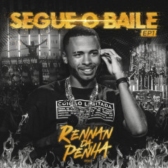 Segue o Baile - EP 1 (Ao Vivo) - Rennan da Penha