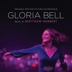 Gloria Bell (Original Motion Picture Soundtrack) - Matthew Herbert