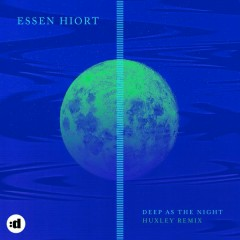 Deep As The Night (Huxley Remix) - Essen Hiort