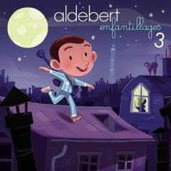 Enfantillages 3 - Aldebert
