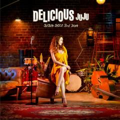 Delicious - JUJU's Jazz 3rd Dish - JUJU