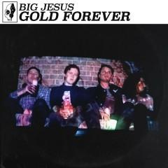 Gold Forever - Big Jesus