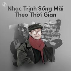 Nhạc Trịnh Sống Mãi Theo Thời Gian