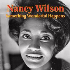 Something Wonderful Happens - Nancy Wilson