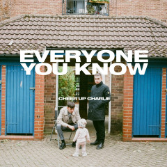 Cheer Up Charlie - EP - Everyone You Know